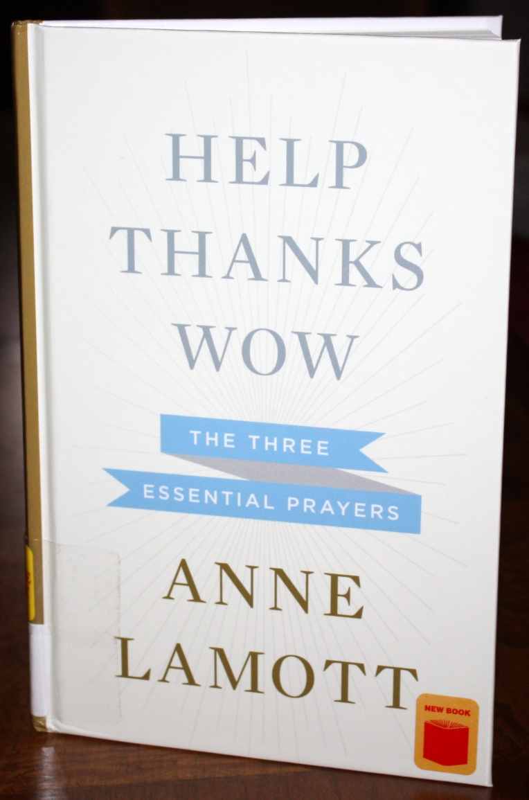 Help Thanks Wow by Anne Lamott